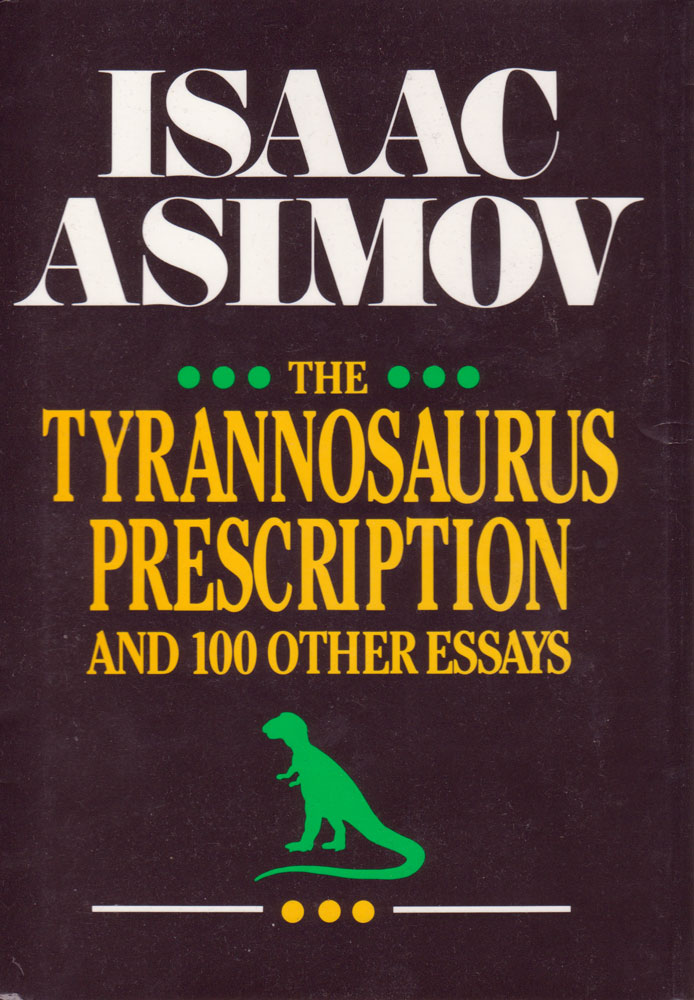essays by isaac asimov Dr isaac asimov (2 january 1920 - 6 april 1992) was a russian-born american jewish author and biochemist, a highly successful and exceptionally prolific writer best known for his works of science fiction and for his many non-fiction books, including several genres: popular science writings.